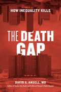 Cover art: The Death Gap: How Inequality Kills by David A. Ansell, MD
