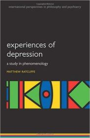 Cover art: Matthew Ratcliffe: Experiences of Depression: A Study in Phenomenology